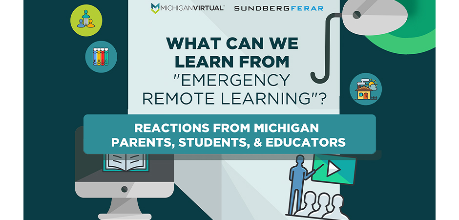 Michigan Virtual: What Can We Learn Emergency Remote Learning?