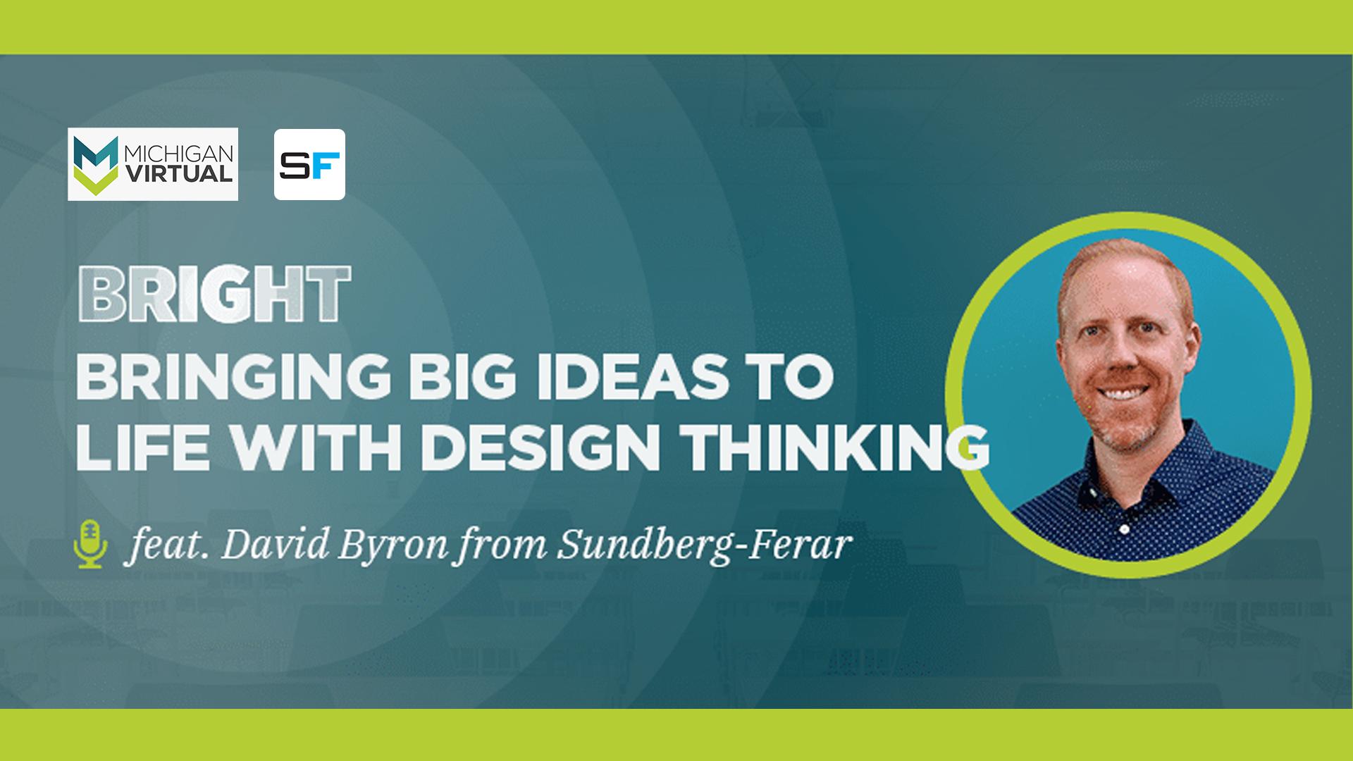 Bringing Big Ideas to Life with Design Thinking